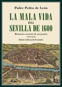 LA MALA VIDA EN LA SEVILLA DE 1600                                              MEMORIAS SECRET