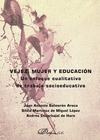 VEJEZ, MUJER Y EDUCACIÓN : UN ENFOQUE CUALITATIVO DE TRABAJO SOCIOEDUCATIVO
