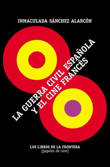 LA GUERRA CIVIL ESPAÑOLA Y EL CINE FRANCÉS