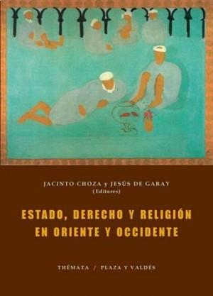 Estado, derecho y religión en oriente y occidente