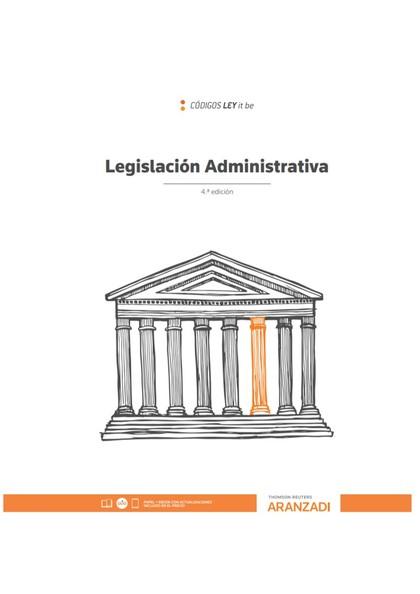 LEGISLACIÓN ADMINISTRATIVA (LEYITBE) 4ª ED. 2020.