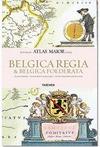BELGICA REGIA & BELGICA FOEDERATA. LOW COUNTRIES.