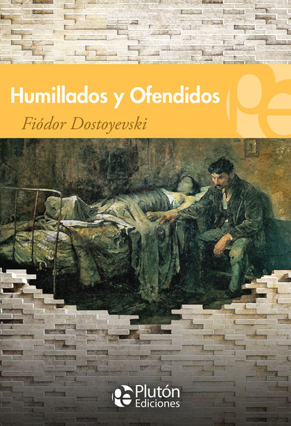 HUMILLADOS Y OFENDIDOS.