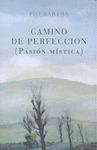 CAMINO DE PERFECCION (PASION MISTICA)