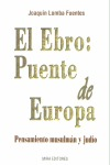 EL EBRO: PUENTE DE EUROPA: PENSAMIENTO MUSULMÁN Y JUDÍO