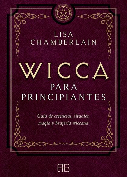 WICCA PARA PRINCIPIANTES                                                        GUÍA DE CREENCI