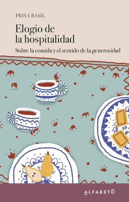 ELOGIO DE LA HOSPITALIDAD. SOBRE LA COMIDA Y EL SENTIDO DE LA GENEROSIDAD