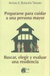PREPARARSE PARA CUIDAR A UNA PERSONA MAYOR: BUSCAR, ELEGIR Y EVALUAR U