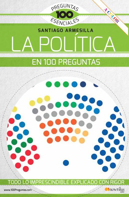 LA POLÍTICA EN 100 PREGUNTAS.