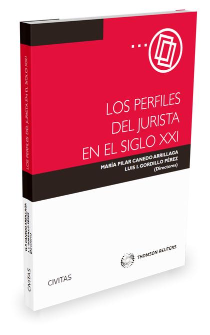 LOS PERFILES DEL JURISTA EN EL SIGLO XXI.