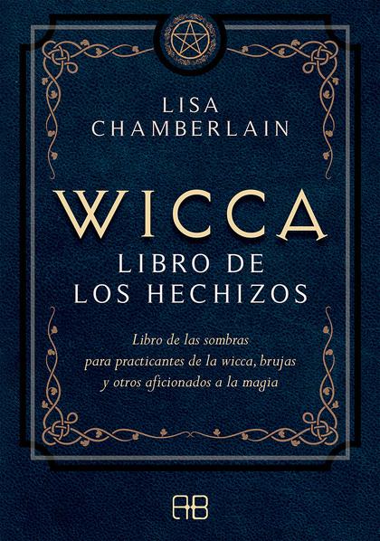 WICCA, LIBRO DE LOS HECHIZOS                                                    LIBRO DE LAS SO