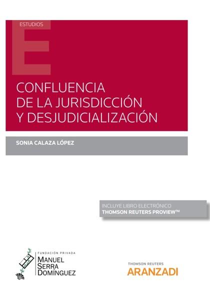 CONFLUENCIA DE LA JURISDICCIÓN Y DESJUDICIALIZACIÓN.