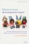 EDUCAR EN LA ERA DE LA DISPERSIÓN DIGITAL. UNA GUÍA PRÁCTICA PARA QUE LOS NIÑOS HAGAN UN USO EQ