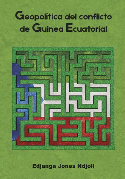 GEOPOLÍTICA DEL CONFLICTO DE GUINEA ECUATORIAL.