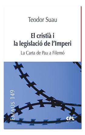 EL CRISTIÀ I LA LEGISLACIÓ DE L´IMPERI. LA CARTA DE PAU A FILEMÓ