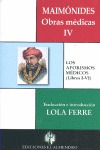MAIMÓNIDES. OBRAS MÉDICAS IV : LOS AFORISMOS MÉDICOS (LIBROS I-VI)