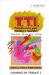 PROGRAMA DE TÉCNICAS DE TRABAJO INTELECTUAL, T.T.I. CUADERNO DE TRABAJO I