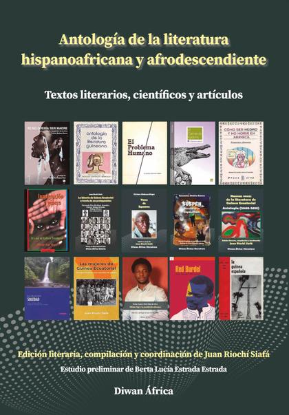 ANTOLOGÍA DE LA LITERATURA  HISPANOAFRICANA Y AFRODESCENDIENTE. TEXTOS LITERARIOS, CIENTÍFICOS