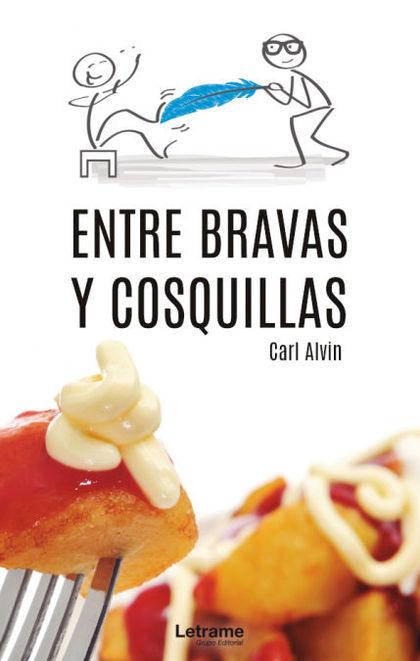 ENTRE BRAVAS Y COSQUILLAS