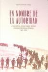 EN NOMBRE DE LA AUTORIDAD : LA DEFENSA DEL ORDEN PÚBLICO DURANTE LA SEGUNDA REPÚBLICA ESPAÑOLA,