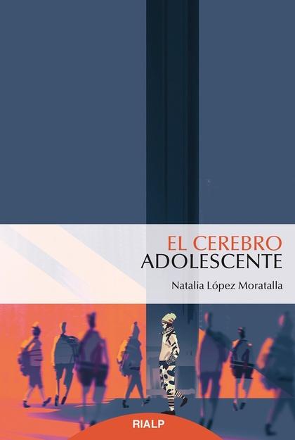EL CEREBRO ADOLESCENTE.