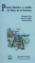 PUERTO HISTÓRICO Y CASTILLO DE PALOS DE LA FRONTERA (HUELVA) : ASENTAMIENTO HUMANO Y MEDIO NATU