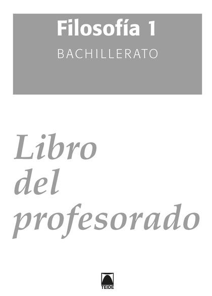 GUÍA DIDÁCTICA. FILOSOFÍA Y CIUDADANÍA 1º BACHILLERATO - ED. 2015.