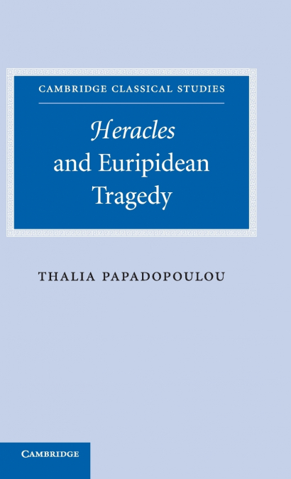 HERACLES AND EURIPIDEAN TRAGEDY