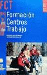 FORMACIÓN EN CENTROS DE TRABAJO: FP GRADO MEDIO,GRADO SUPERIOR