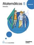 PROYECTO LA CASA DEL SABER, MATEMÁTICAS, 5 EDUCACIÓN PRIMARIA (ANDALUCÍA)