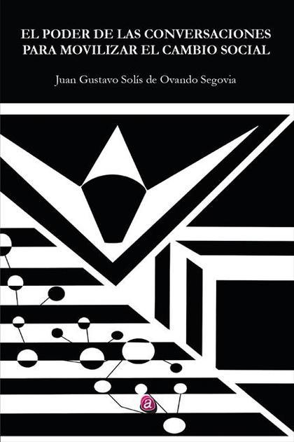 EL PODER DE LAS CONVERSACIONES PARA MOVILIZAR EL CAMBIO SOCIAL