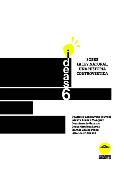 SOBRE LA LEY NATURAL, UNA HISTORIA CONTROVERTIDA. IDEAS Y LIBROS EDICIONES