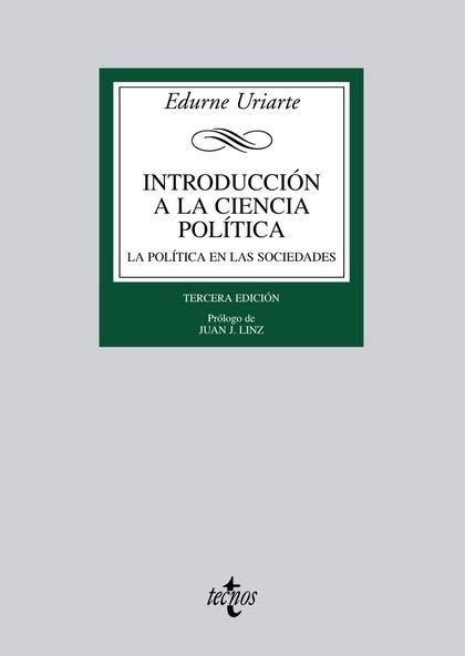 INTRODUCCIÓN A LA CIENCIA POLÍTICA : LA POLÍTICA EN LAS SOCIEDADES DEMOCRÁTICAS