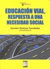 EDUCACIÓN VIAL : RESPUESTA A UNA NECESIDAD SOCIAL