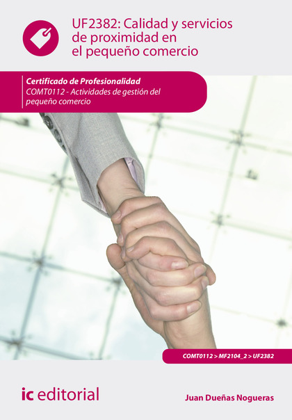 CALIDAD Y SERVICIOS DE PROXIMIDAD EN EL PEQUEÑO COMERCIO. COMT0112.