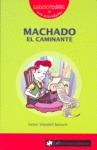 MACHADO, EL CAMINANTE