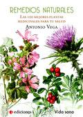 REMEDIOS NATURALES : LAS 100 MEJORES PLANTAS MEDICINALES PARA TU SALUD