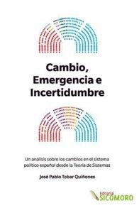CAMBIO, EMERGENCIA E INCERTIDUMBRE. UN ANÁLISIS SOBRE LOS CAMBIOS EN EL SISTEMA POLÍTICO ESPAÑO