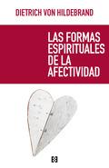 LAS FORMAS ESPIRITUALES DE LA AFECTIVIDAD.