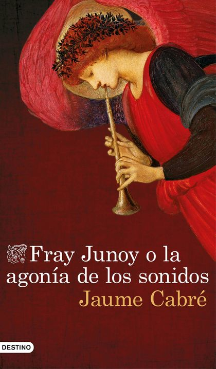 FRAY JUNOY O LA AGONÍA DE LOS SONIDOS.