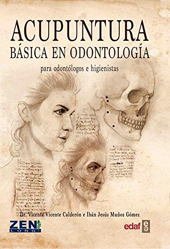 ACUPUNTURA BÁSICA EN ODONTOLOGÍA PARA ODONTÓLOGOS E HIGIENISTAS.