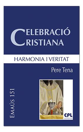 CELEBRACIÓ CRISTIANA, HARMONIA I VERITAT