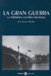 LA GRAN GUERRA: LA PRIMERA GUERRA MUNDIAL