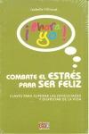 COMBATE EL STRESS PARA SER FELIZ (AHORA YO!).
