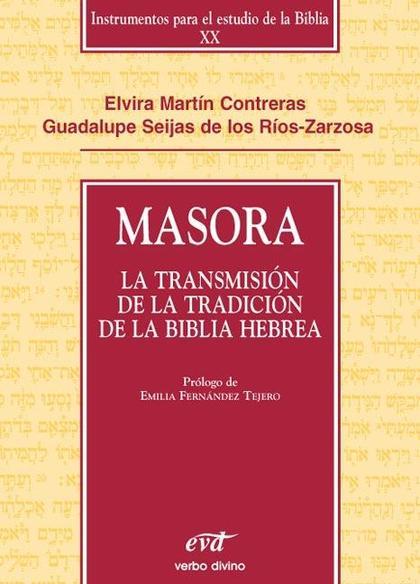 MASORA : LA TRANSMISIÓN DE LA TRADICIÓN DE LA BIBLIA HEBREA