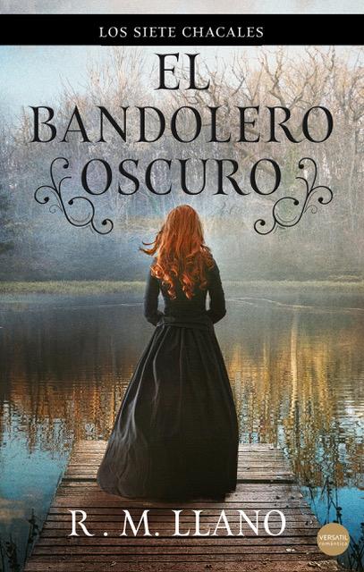 EL BANDOLERO OSCURO. LOS SIETE CHACALES