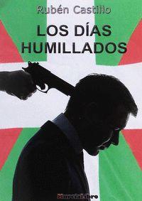 LOS DÍAS HUMILLADOS