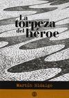 LA TORPEZA DEL HÉROE