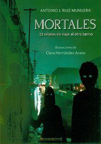 MORTALES 21 RELATOS DE VIAJE AL OTRO BARRIO