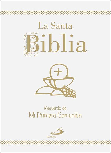LA SANTA BIBLIA - EDICIÓN CARTONÉ, ORO Y UÑEROS. RECUERDO DE MI PRIMERA COMUNIÓN